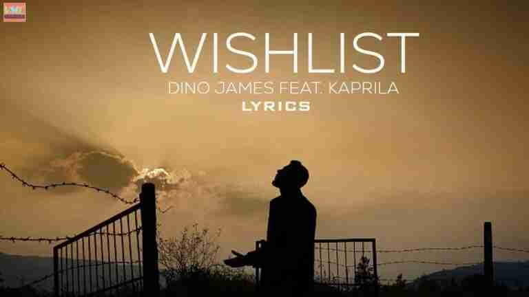 Wishlist Lyrics–Dino James Kaprila