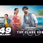 TOP CLASS DESI LYRICS – JIMMY KALER FT. GURLEZ AKHTAR