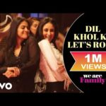 Dil Khol Ke Let's Rock - We Are Family lyrics