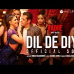 दिल दे दिया DIL DE DIYA LYRICS – RADHE (MOVIE)